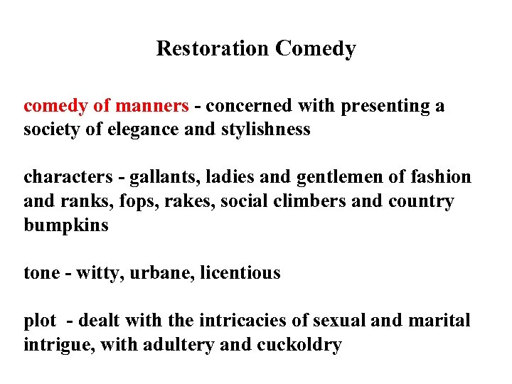 Restoration Comedy comedy of manners - concerned with presenting a society of elegance and