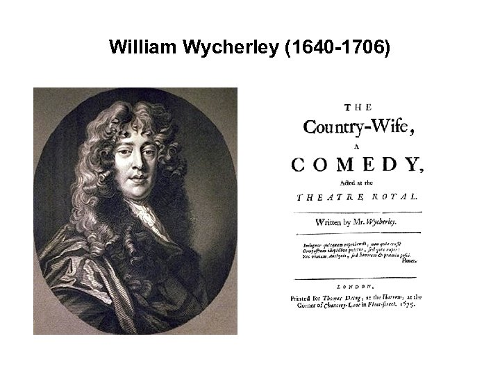 William Wycherley (1640 -1706)