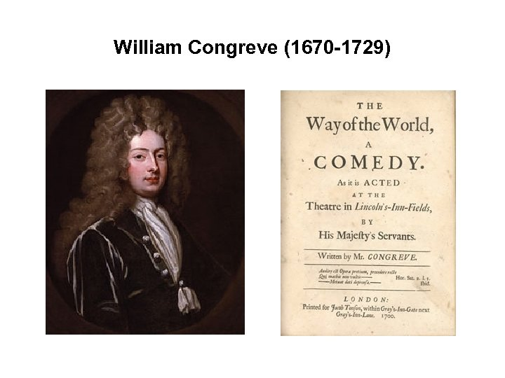 William Congreve (1670 -1729)