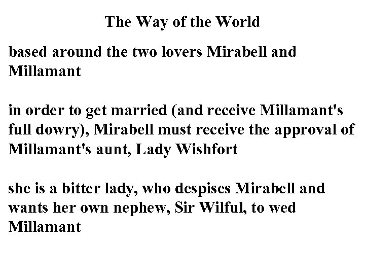 The Way of the World based around the two lovers Mirabell and Millamant in