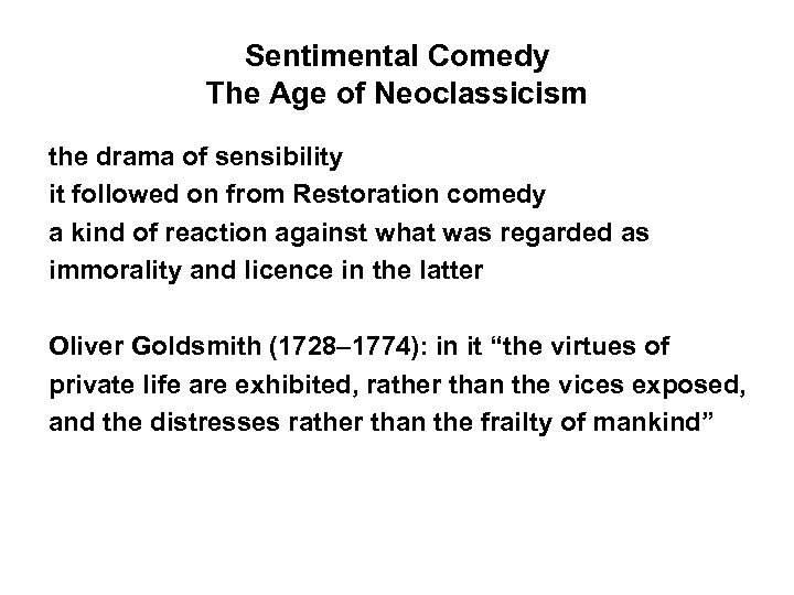 Sentimental Comedy The Age of Neoclassicism the drama of sensibility it followed on from