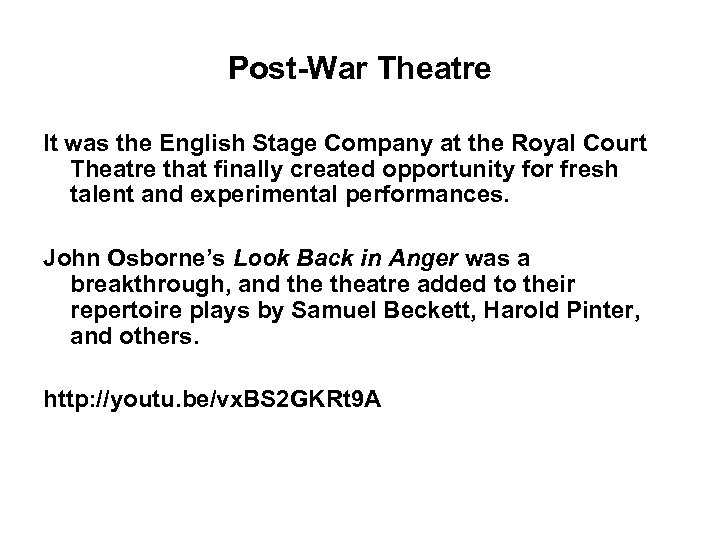 Post-War Theatre It was the English Stage Company at the Royal Court Theatre that