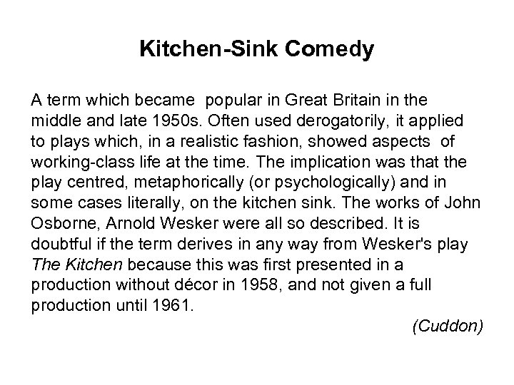 Kitchen-Sink Comedy A term which became popular in Great Britain in the middle and