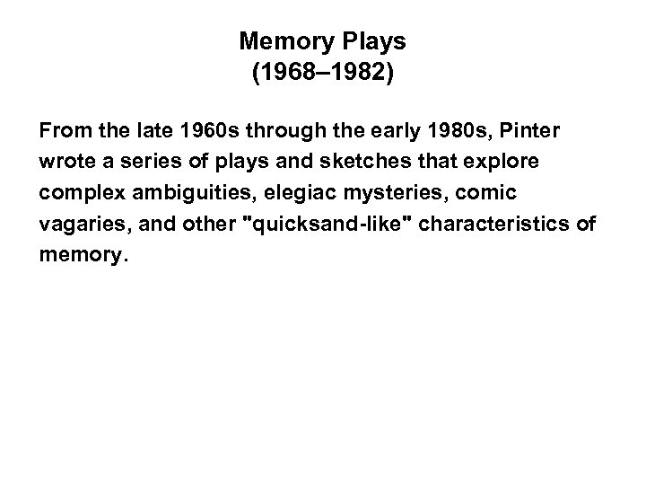 Memory Plays (1968– 1982) From the late 1960 s through the early 1980 s,