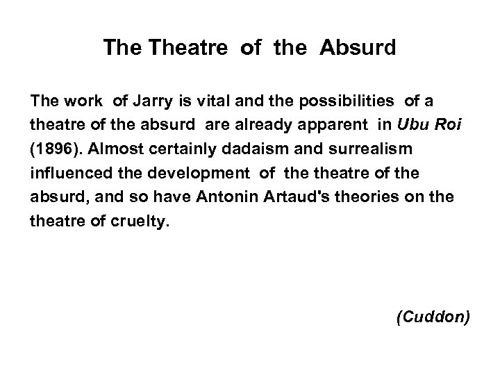 The Theatre of the Absurd The work of Jarry is vital and the possibilities