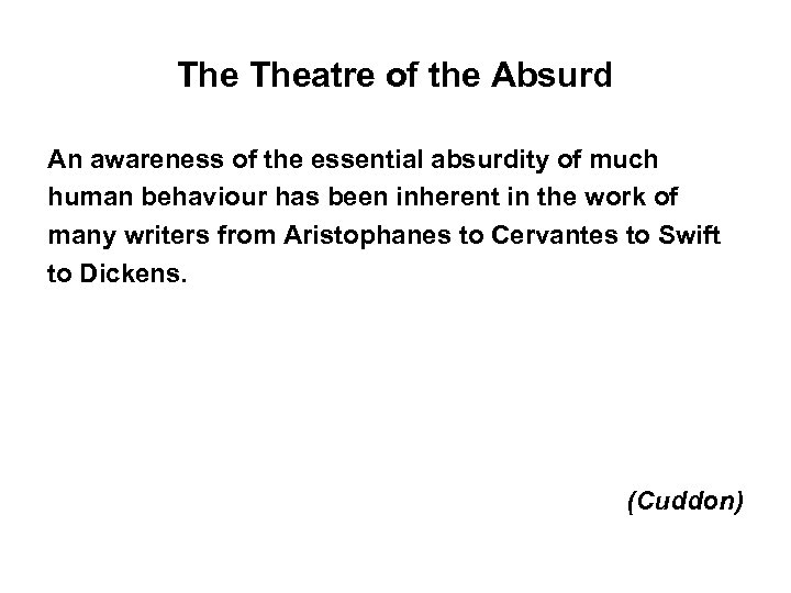 an analysis of the topic of the term theatre of the absurd The term is usually used to indicate the theater of the absurd, a phrase invented by martin esslin in 1961 to refer to the plays of such 1950s dramatists as eugéne ionesco, edward albee, jean.