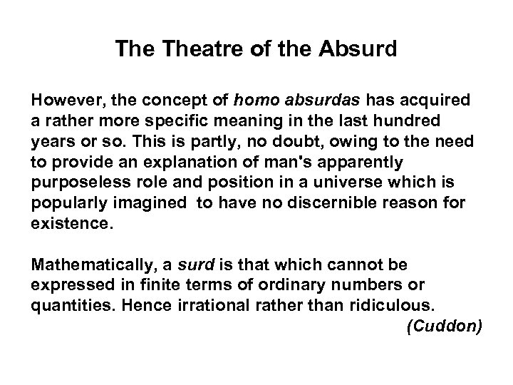 The Theatre of the Absurd However, the concept of homo absurdas has acquired a