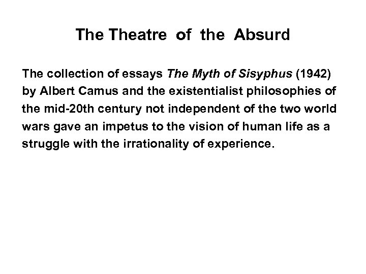 The Theatre of the Absurd The collection of essays The Myth of Sisyphus (1942)