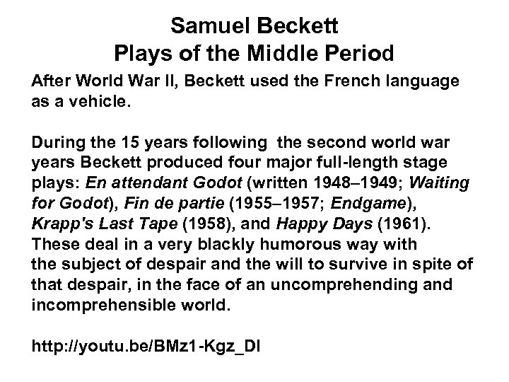 Samuel Beckett Plays of the Middle Period After World War II, Beckett used the