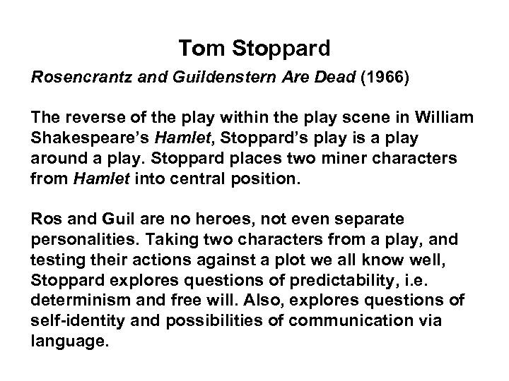 Tom Stoppard Rosencrantz and Guildenstern Are Dead (1966) The reverse of the play within