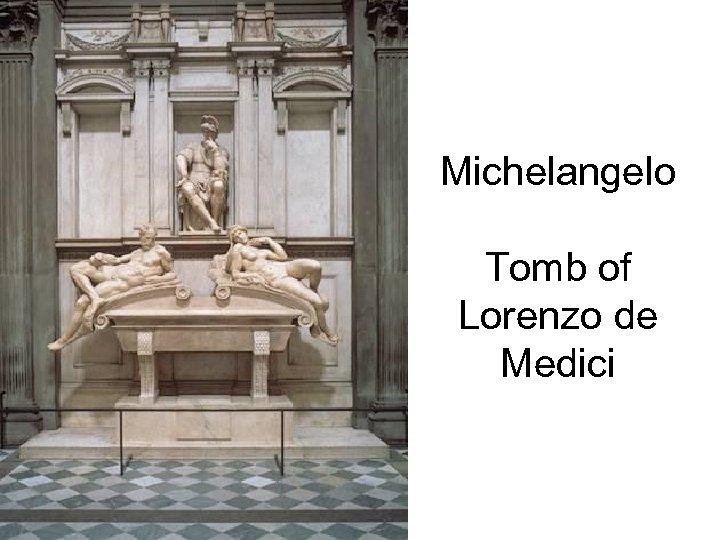 Michelangelo Tomb of Lorenzo de Medici