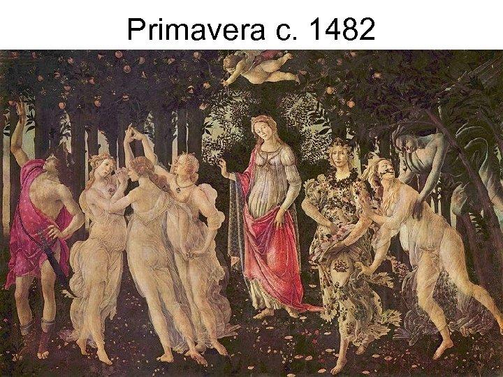 Primavera c. 1482