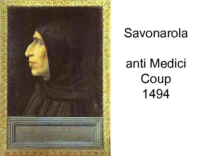 Savonarola anti Medici Coup 1494