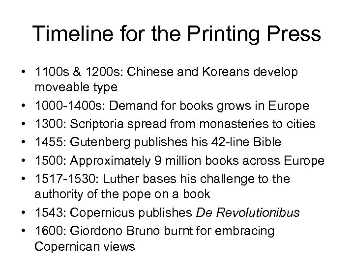 Timeline for the Printing Press • 1100 s & 1200 s: Chinese and Koreans