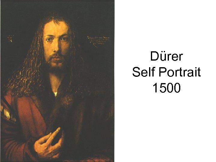 Dürer Self Portrait 1500