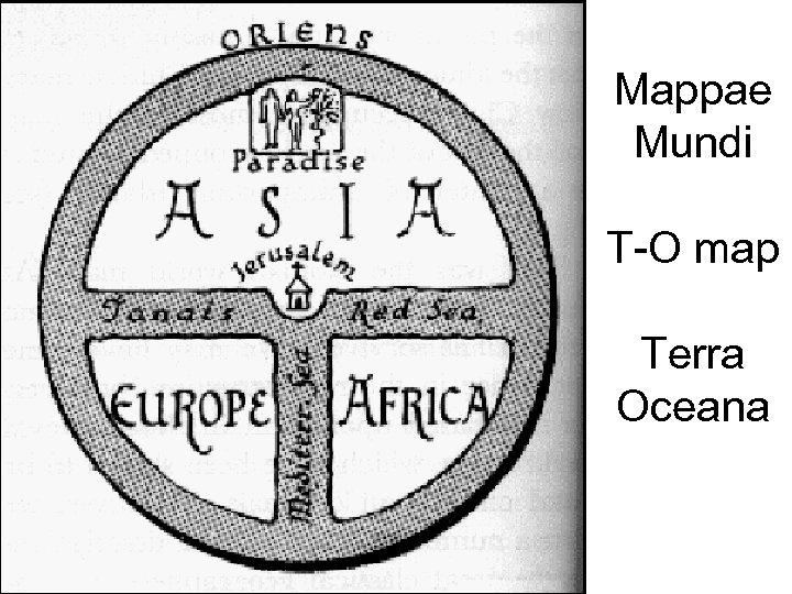 Mappae Mundi T-O map Terra Oceana