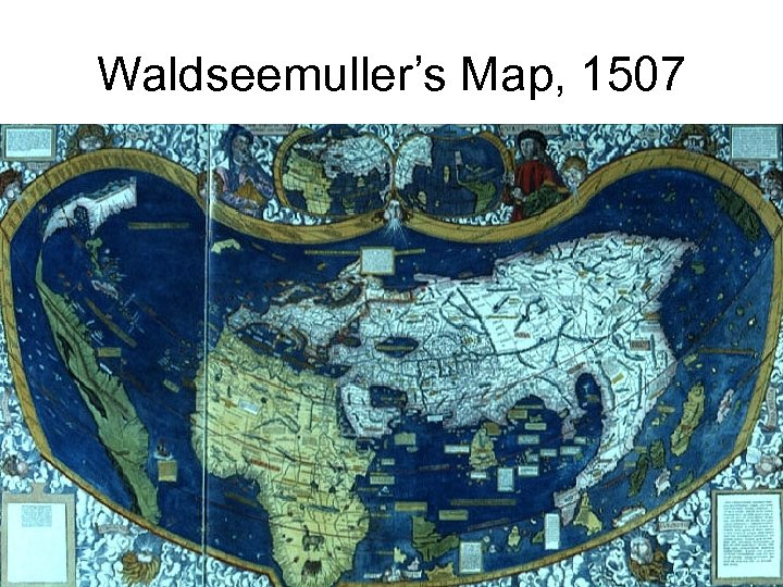 Waldseemuller's Map, 1507
