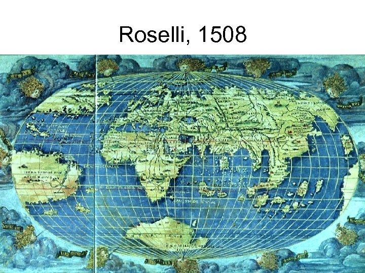 Roselli, 1508