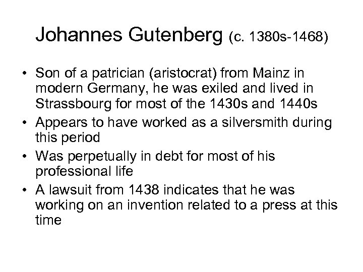 Johannes Gutenberg (c. 1380 s-1468) • Son of a patrician (aristocrat) from Mainz in
