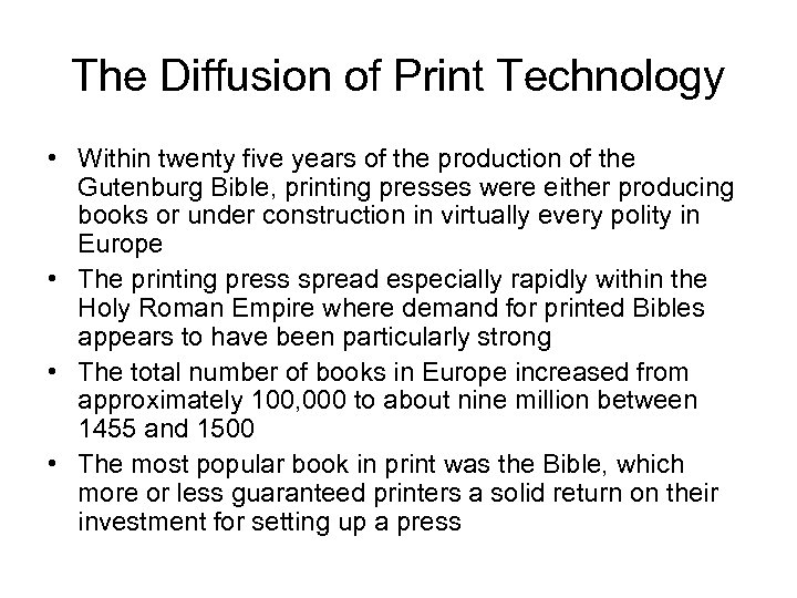The Diffusion of Print Technology • Within twenty five years of the production of