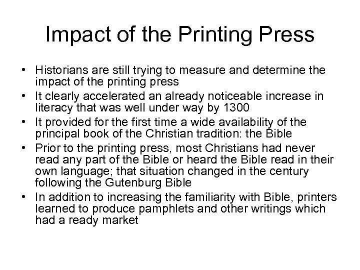 Impact of the Printing Press • Historians are still trying to measure and determine