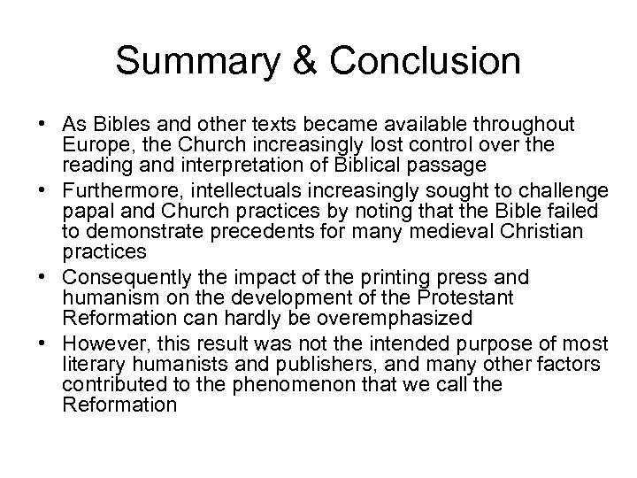 Summary & Conclusion • As Bibles and other texts became available throughout Europe, the