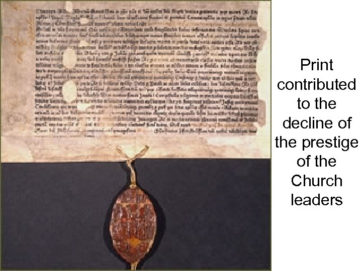 Print contributed to the decline of the prestige of the Church leaders