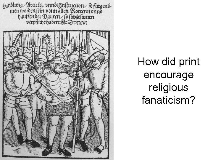 How did print encourage religious fanaticism?