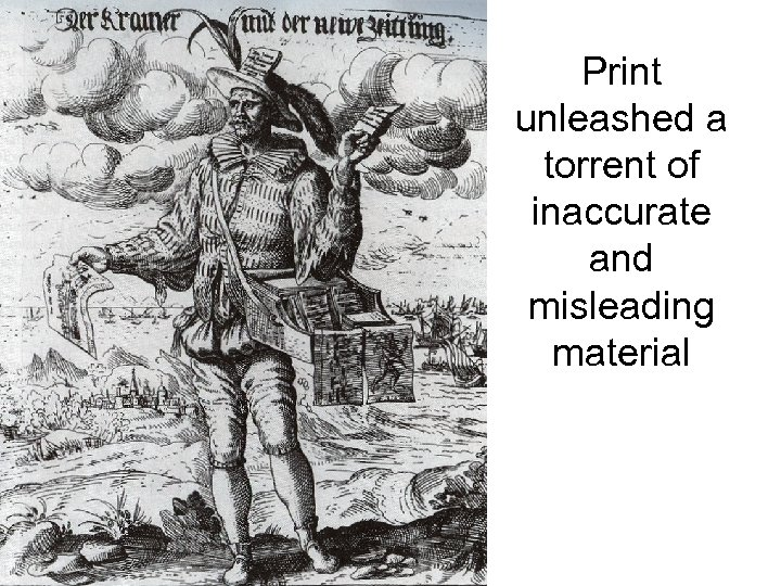Print unleashed a torrent of inaccurate and misleading material