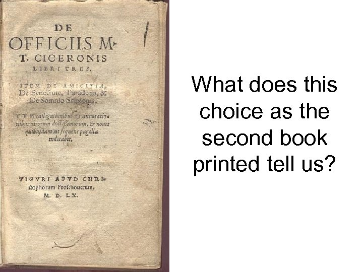 What does this choice as the second book printed tell us?