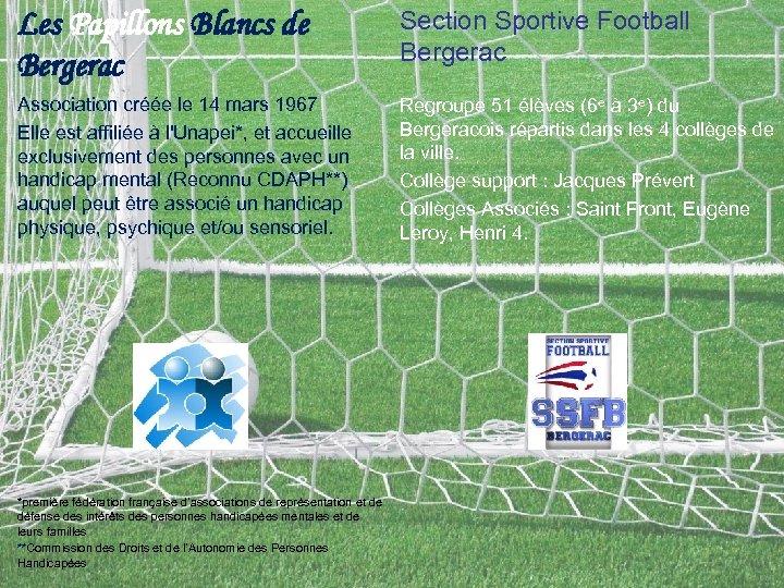 Les Papillons Blancs de Bergerac Section Sportive Football Bergerac Association créée le 14 mars