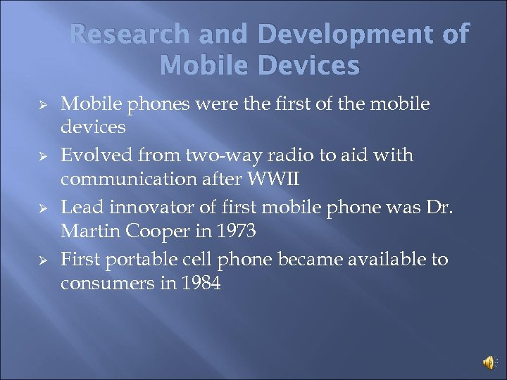 Research and Development of Mobile Devices Ø Ø Mobile phones were the first of