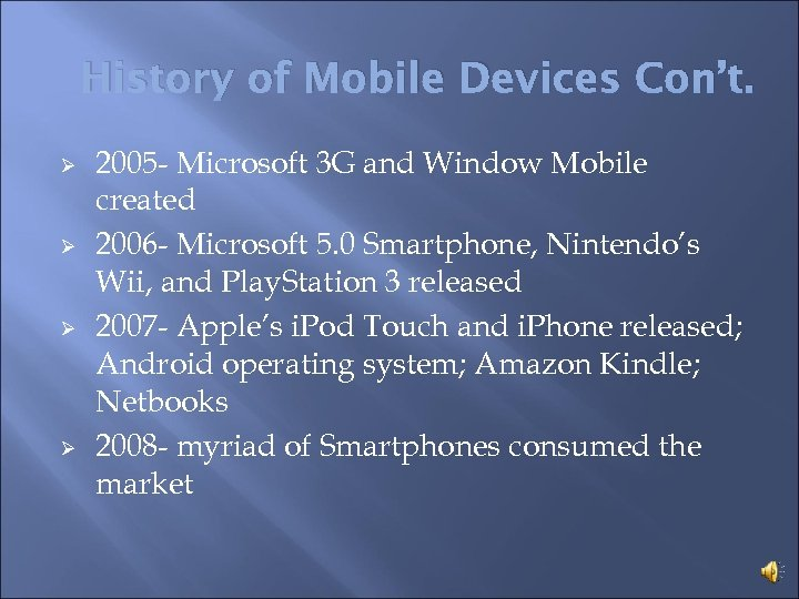 History of Mobile Devices Con't. Ø Ø 2005 - Microsoft 3 G and Window