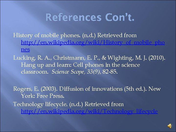 References Con't. History of mobile phones. (n. d. ) Retrieved from http: //en. wikipedia.