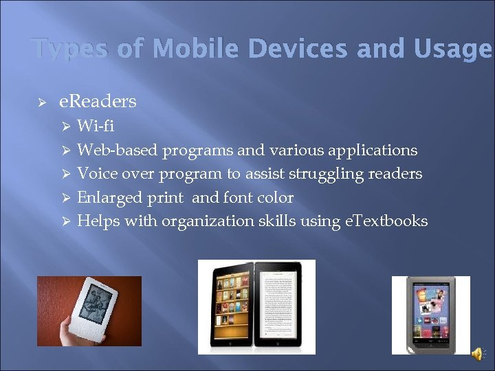 Types of Mobile Devices and Usage Ø e. Readers Wi-fi Ø Web-based programs and