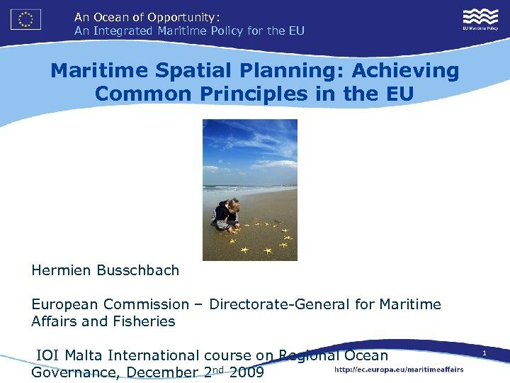 An Ocean of Opportunity: An Integrated Maritime Policy for the EU Maritime Spatial Planning: