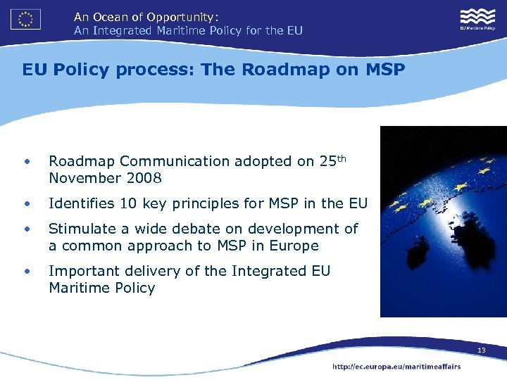 An Ocean of Opportunity: An Integrated Maritime Policy for the EU EU Policy process: