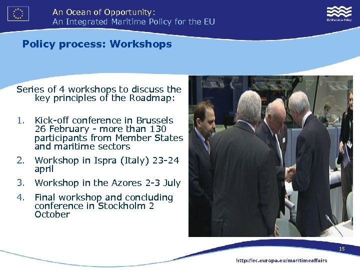 An Ocean of Opportunity: An Integrated Maritime Policy for the EU Policy process: Workshops