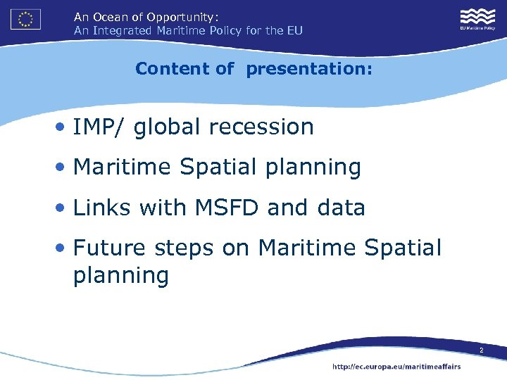 An Ocean of Opportunity: An Integrated Maritime Policy for the EU Content of presentation: