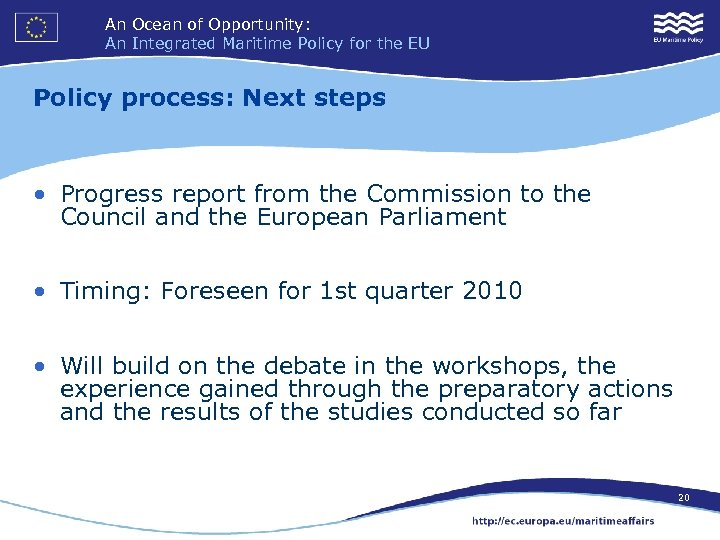 An Ocean of Opportunity: An Integrated Maritime Policy for the EU Policy process: Next