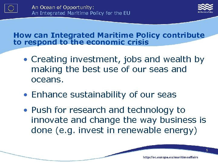 An Ocean of Opportunity: An Integrated Maritime Policy for the EU How can Integrated