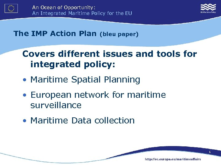 An Ocean of Opportunity: An Integrated Maritime Policy for the EU The IMP Action