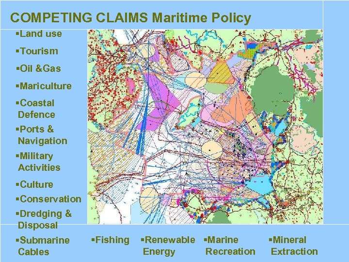 An Ocean of Opportunity: An Integrated Maritime Policy for the EU COMPETING CLAIMS Maritime