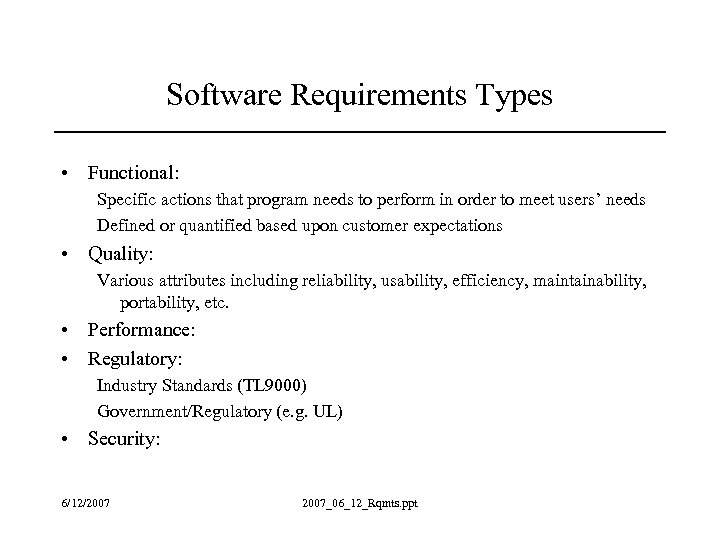 Software Requirements Types • Functional: Specific actions that program needs to perform in order