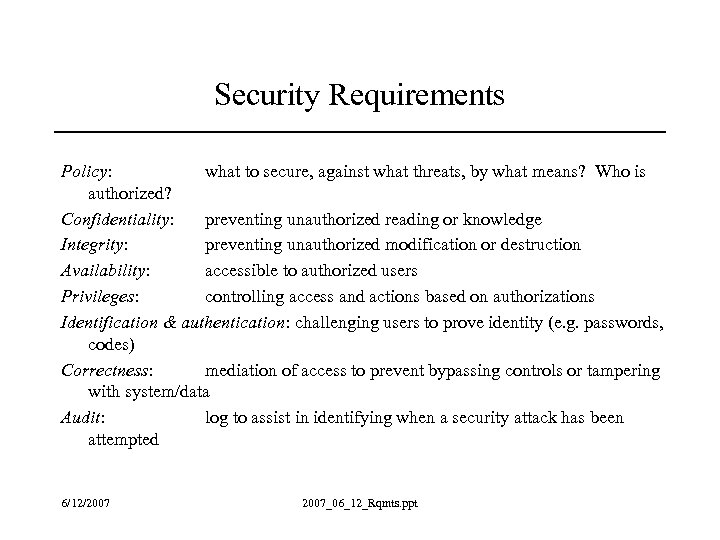 Security Requirements Policy: what to secure, against what threats, by what means? Who is