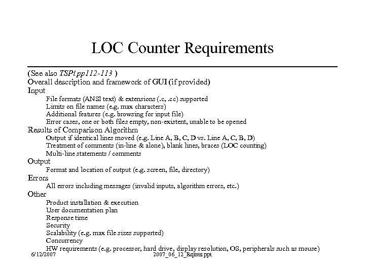LOC Counter Requirements (See also TSPi pp 112 -113 ) Overall description and framework
