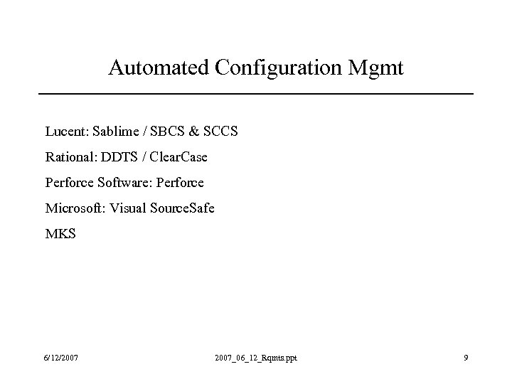 Automated Configuration Mgmt Lucent: Sablime / SBCS & SCCS Rational: DDTS / Clear. Case