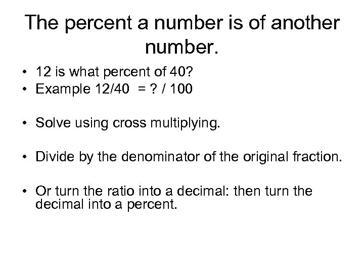 The percent a number is of another number. • 12 is what percent of