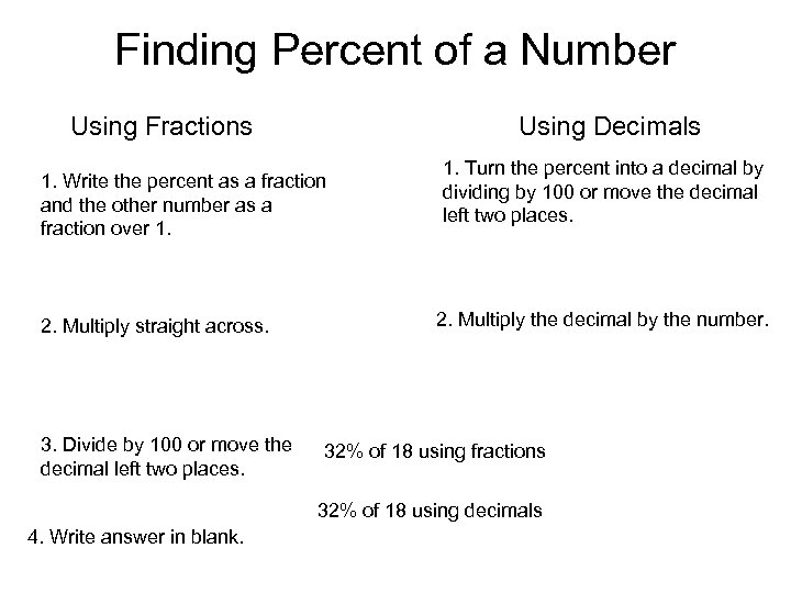 Finding Percent of a Number Using Fractions Using Decimals 1. Write the percent as