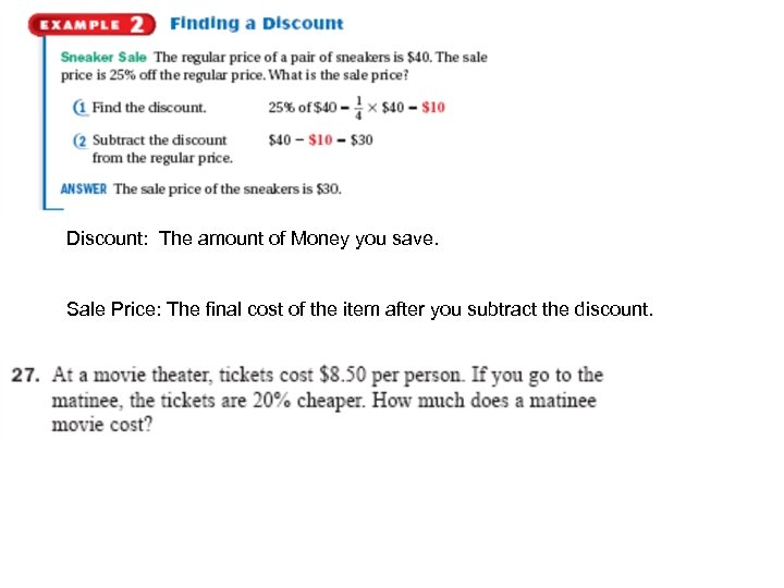 Discount: The amount of Money you save. Sale Price: The final cost of the